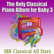 The Only Classial Piano Album For Baby 3 Songs