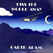 Kiss The World Away Songs