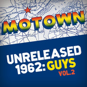 Motown Unreleased 1962: Guys, Vol. 2 Songs