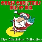 Crazy Christmas Music Mix Songs