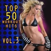Top 50 Workout Hits Vol. 3 Songs