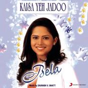 Kaisa Yeh Jadoo Songs