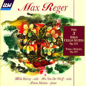 Reger: The 3 Cello Suites Op.131c; Viola Sonata Op.107 Songs