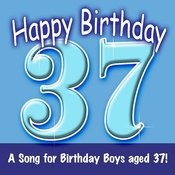 Happy Birthday (Hooray - 37 Today!) Song