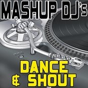 Dance & Shout (Remix Tools For Mash-Ups) Songs