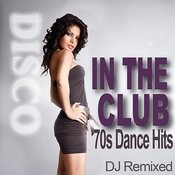 In The Club - 70s Dance Hits - Dj Remixed Songs