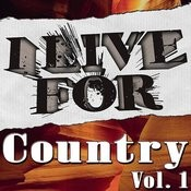 I Live For Country Vol. 1 Songs