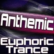 Anthemic - Euphoric Trance (Uplifting Trance, Epic Trance, Anthem Trance & Emotional Trance) Songs