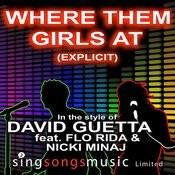 Where The Girls At (Explicit) (In The Style Of David Guetta Ft. Flo Rida & Nicki Minaj) Songs