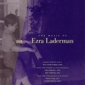Music Of Ezra Laderman, Vol. 1 Songs