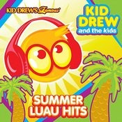 Kid Drew And The Kids Present: Summer Luau Hits Songs