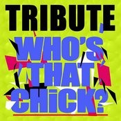 Who's That Chick Songs