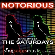 Notorious (In The Style Of The Saturdays) Songs