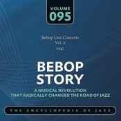 Bebop Live Concerts Vol. 6 (1947) Songs