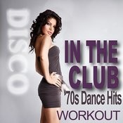In The Club - 70s Dance Hits - Workout Songs