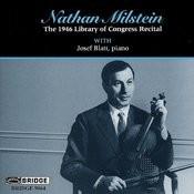 Nathan Milstein: 1946 Library Of Congress Recital Songs