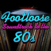 Footloose - Soundtrack To The 80s Songs