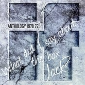 Anthology - What DID I Say About The Box Jack? - Best Of (Digitally Remastered Version) Songs