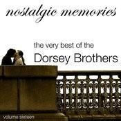 Nostalgic Memories - Volume 16 - Dorsey Brothers Songs