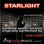 Starlight (Originally Performed By Matt Cardle) [Karaoke Audio Version] Songs