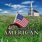40 Absolutely American Country Hymns Songs