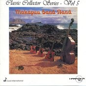 Makapuu Sand Band:Classic Collector Series, Vol. 5 Songs