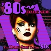 80s Dark Side - The Dark Side To The '80s Songs