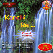 Kaanchi Re Songs