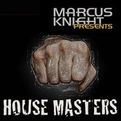 Marcus Knight Presents House Masters Songs