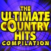 The Ultimate Country Hits Compilation Songs