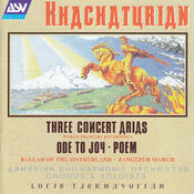 Khachaturian: Ode To Joy; 3 Concert Arias; Ballad Of The Motherland; Poem Songs