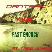Fast Enought - Single Songs