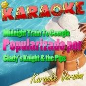 Midnight Train To Georgia (Popularizado Por Glady's Knight & The Pips) [Karaoke Version] - Single Songs
