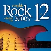 Complete Rock Collection Of The 2000's, Vol. 12 Songs
