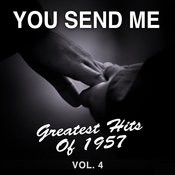 You Send Me: Greatest Hits Of 1957, Vol. 4 Songs