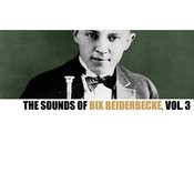 The Sounds Of Bix Beiderbecke, Vol. 3 Songs