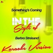 Something's Coming (In The Style Of Barbra Streisand) [Karaoke Version] Song