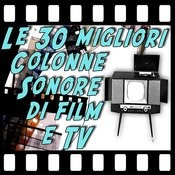 30 Colonne Sonore Di Film E Tv Songs