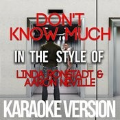 Don't Know Much (In The Style Of Linda Ronstadt & Aaron Neville) [Karaoke Version] Song