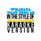 Whataya Want From Me (In The Style Of Adam Lambert) [Karaoke Version] - Single Songs
