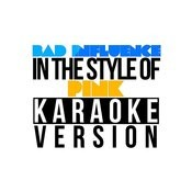 Bad Influence (In The Style Of Pink) [Karaoke Version] - Single Songs