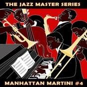 The Jazz Master Series: Manhattan Martini, Vol. 4 Songs