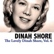 The Lovely Dinah Shore, Vol. 6 Songs