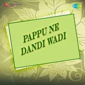 Pappu Ne Dandi Wadi Songs