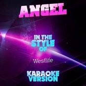 Angel (In The Style Of Westlife) [Karaoke Version] Song