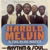 The Best Of Harold Melvin & The Blue Notes: If You Don't Know Me By Now  (Featuring Teddy  Pendergrass) Songs