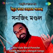 Idur Kale Beral Poreche - Sanajit Mondal Songs