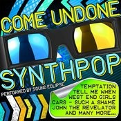 Come Undone Synthpop Songs