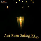 Aai Rain Suhag Ki Songs