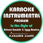 Problem (In The Style Of Ariana Grande & Iggy Azalea) [Karaoke Instrumental Version] - Single Songs